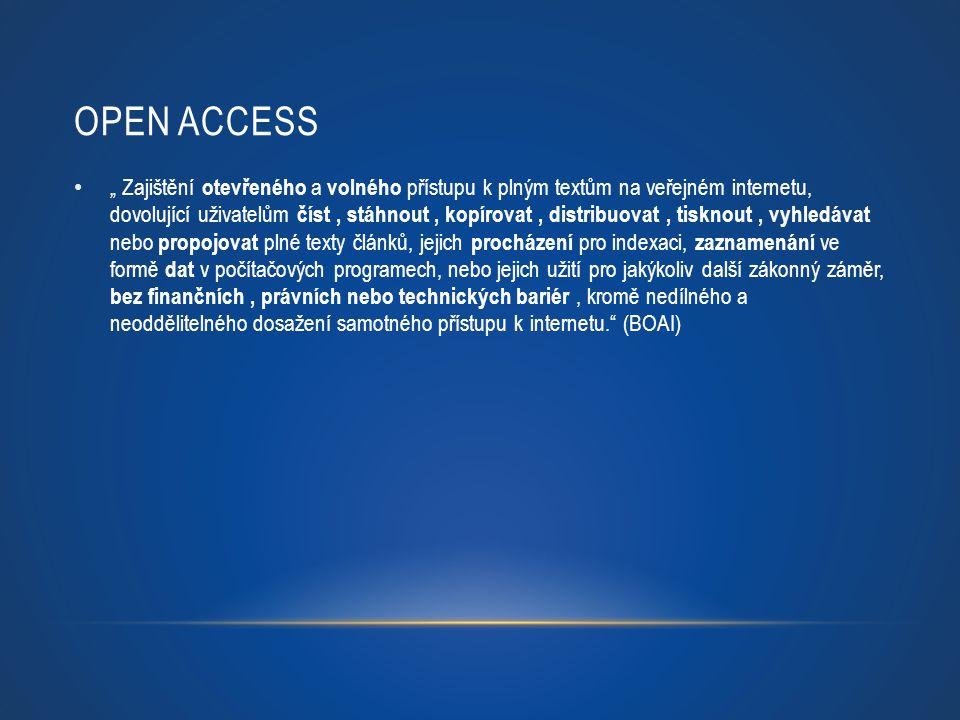 """OPEN ACCESS """" Zajištění otevřeného a volného přístupu k plným textům na veřejném internetu, dovolující uživatelům číst, stáhnout, kopírovat, distribuo"""