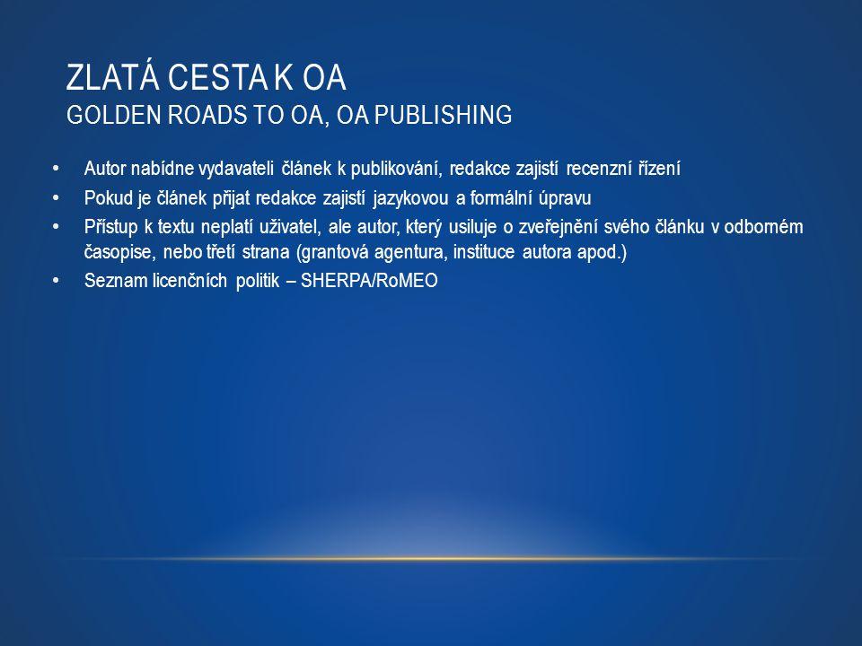 ZLATÁ CESTA K OA GOLDEN ROADS TO OA, OA PUBLISHING Autor nabídne vydavateli článek k publikování, redakce zajistí recenzní řízení Pokud je článek přij