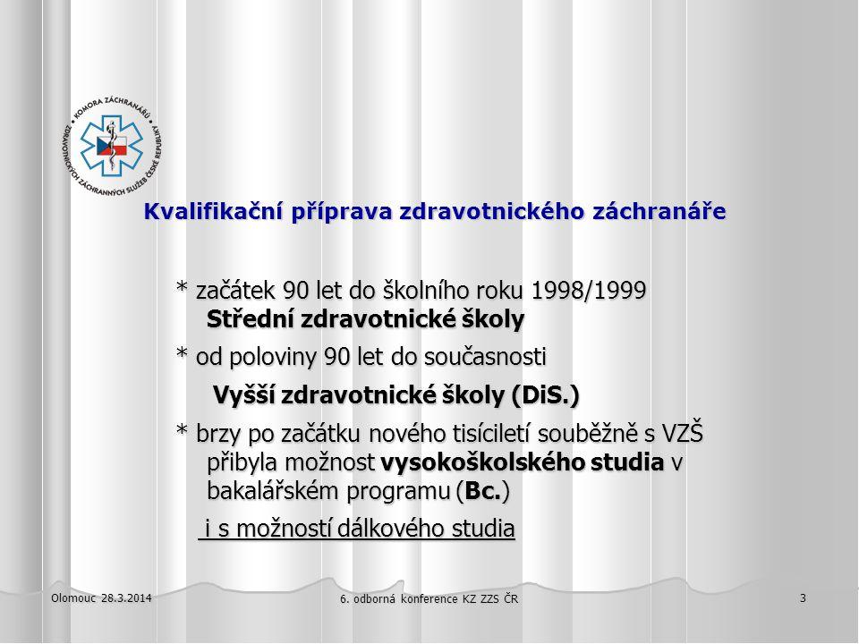Olomouc 28.3.2014 6. odborná konference KZ ZZS ČR 3 Kvalifikační příprava zdravotnického záchranáře Kvalifikační příprava zdravotnického záchranáře *