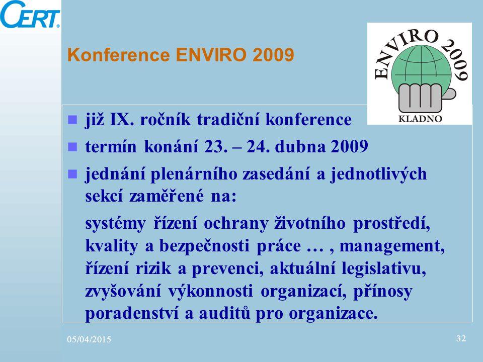 Konference ENVIRO 2009 již IX. ročník tradiční konference termín konání 23. – 24. dubna 2009 jednání plenárního zasedání a jednotlivých sekcí zaměřené