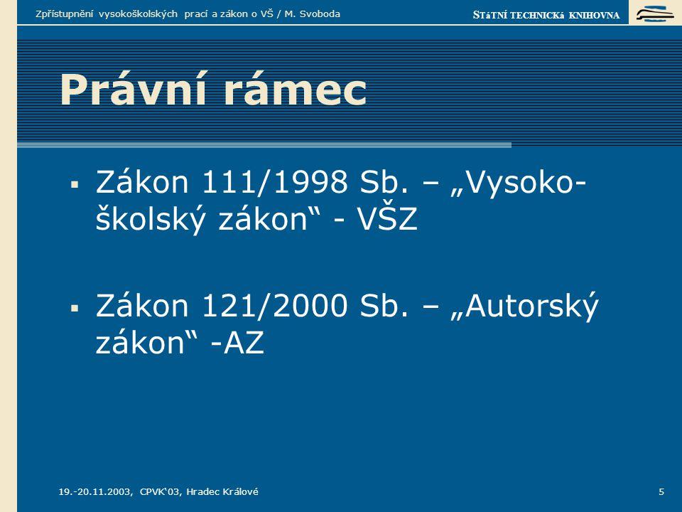 S TáTNÍ TECHNICKá KNIHOVNA 19.-20.11.2003, CPVK'03, Hradec Králové Zpřístupnění vysokoškolských prací a zákon o VŠ / M.