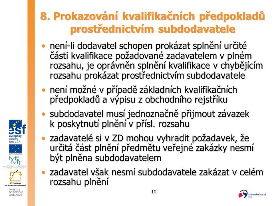 10 8. Prokazování kvalifikačních předpokladů prostřednictvím subdodavatele není-li dodavatel schopen prokázat splnění určité části kvalifikace požadov
