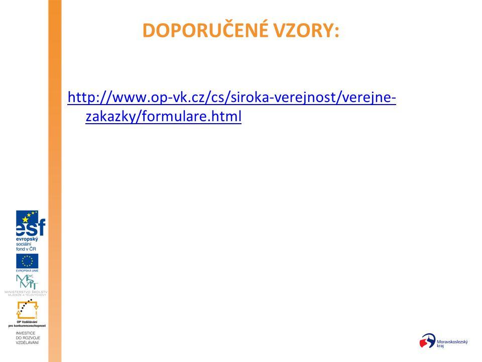 DOPORUČENÉ VZORY: http://www.op-vk.cz/cs/siroka-verejnost/verejne- zakazky/formulare.html