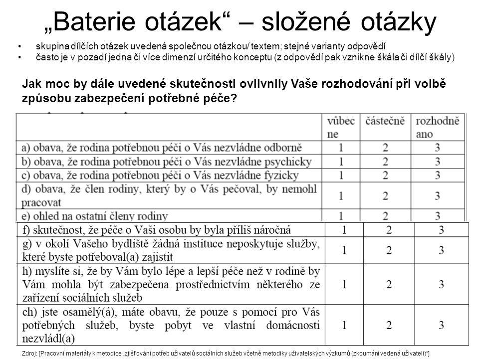 """KMVP - 4. dodatek13 """"Baterie otázek"""" – složené otázky skupina dílčích otázek uvedená společnou otázkou/ textem; stejné varianty odpovědí často je v po"""