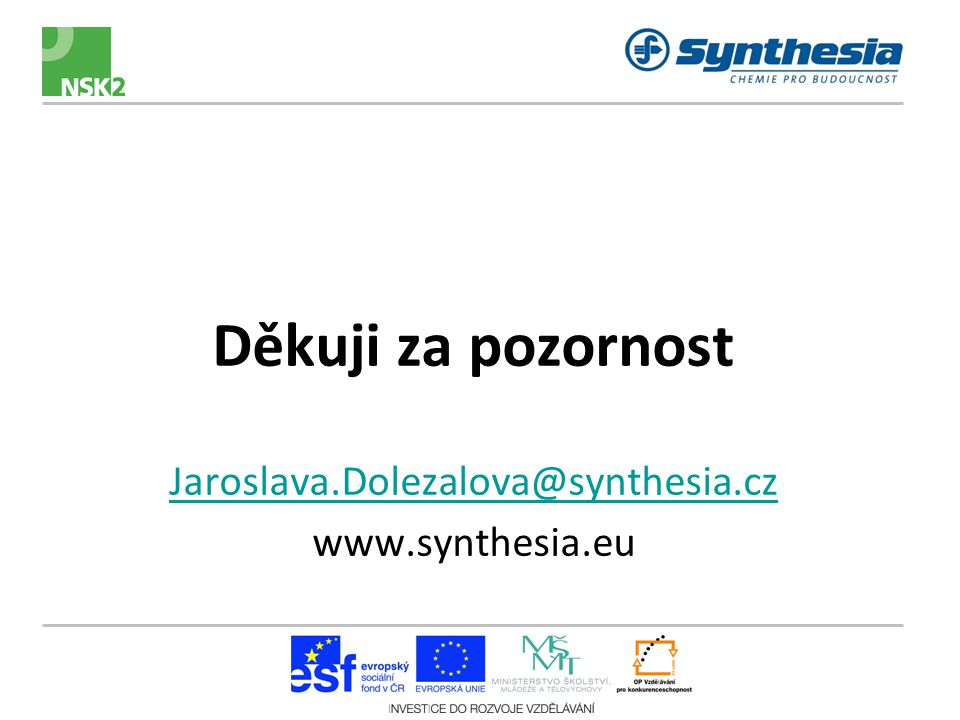Děkuji za pozornost Jaroslava.Dolezalova@synthesia.cz www.synthesia.eu