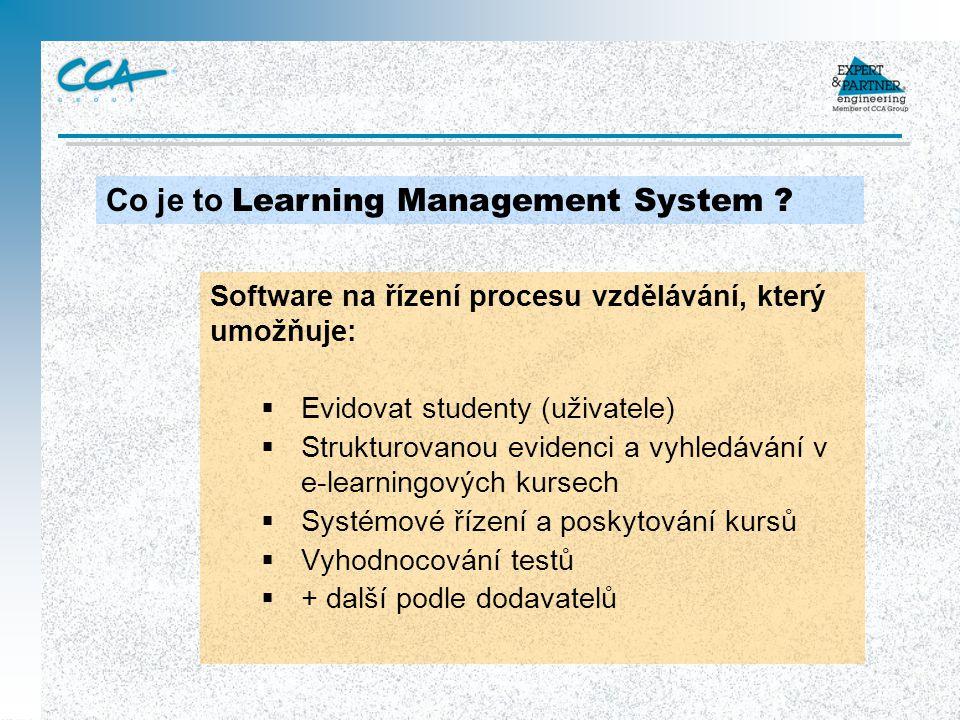 Software na řízení procesu vzdělávání, který umožňuje:  Evidovat studenty (uživatele)  Strukturovanou evidenci a vyhledávání v e-learningových kurse