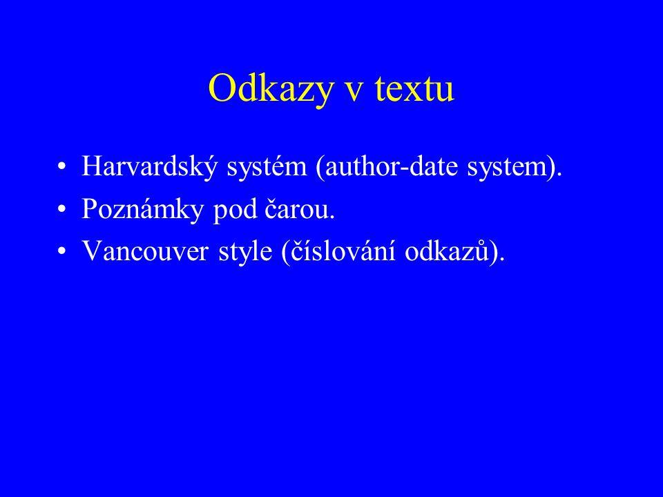 Odkazy v textu Harvardský systém (author-date system). Poznámky pod čarou. Vancouver style (číslování odkazů).