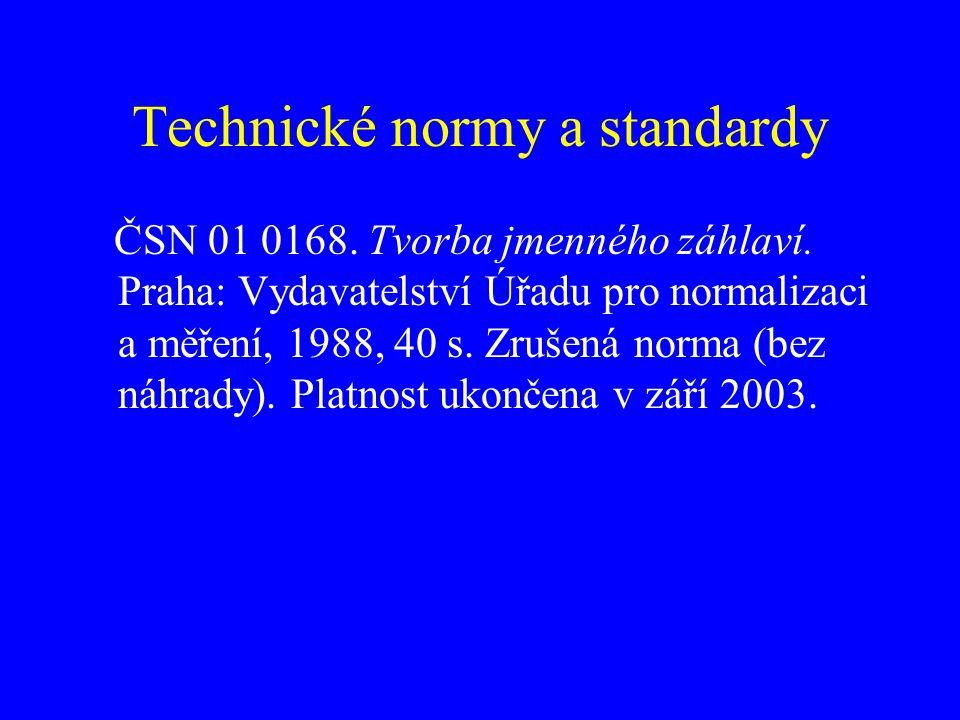Technické normy a standardy ČSN 01 0168. Tvorba jmenného záhlaví. Praha: Vydavatelství Úřadu pro normalizaci a měření, 1988, 40 s. Zrušená norma (bez