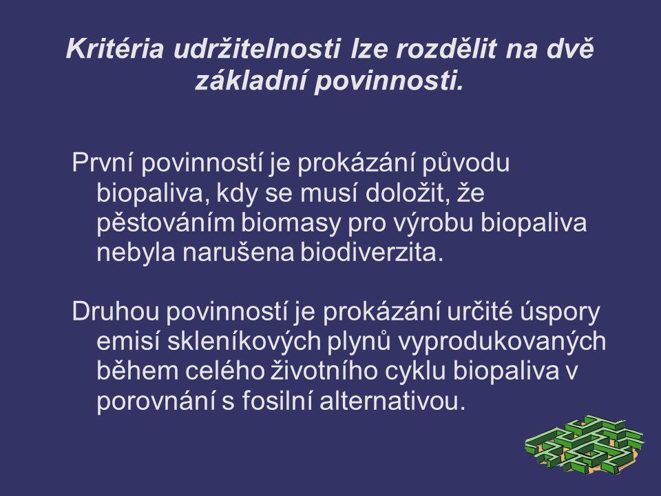 Kritéria udržitelnosti lze rozdělit na dvě základní povinnosti. První povinností je prokázání původu biopaliva, kdy se musí doložit, že pěstováním bio