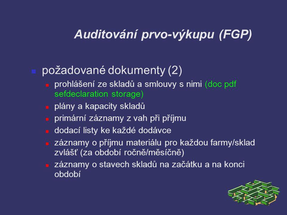 Auditování prvo-výkupu (FGP) požadované dokumenty (2) prohlášení ze skladů a smlouvy s nimi (doc pdf sefdeclaration storage) plány a kapacity skladů p