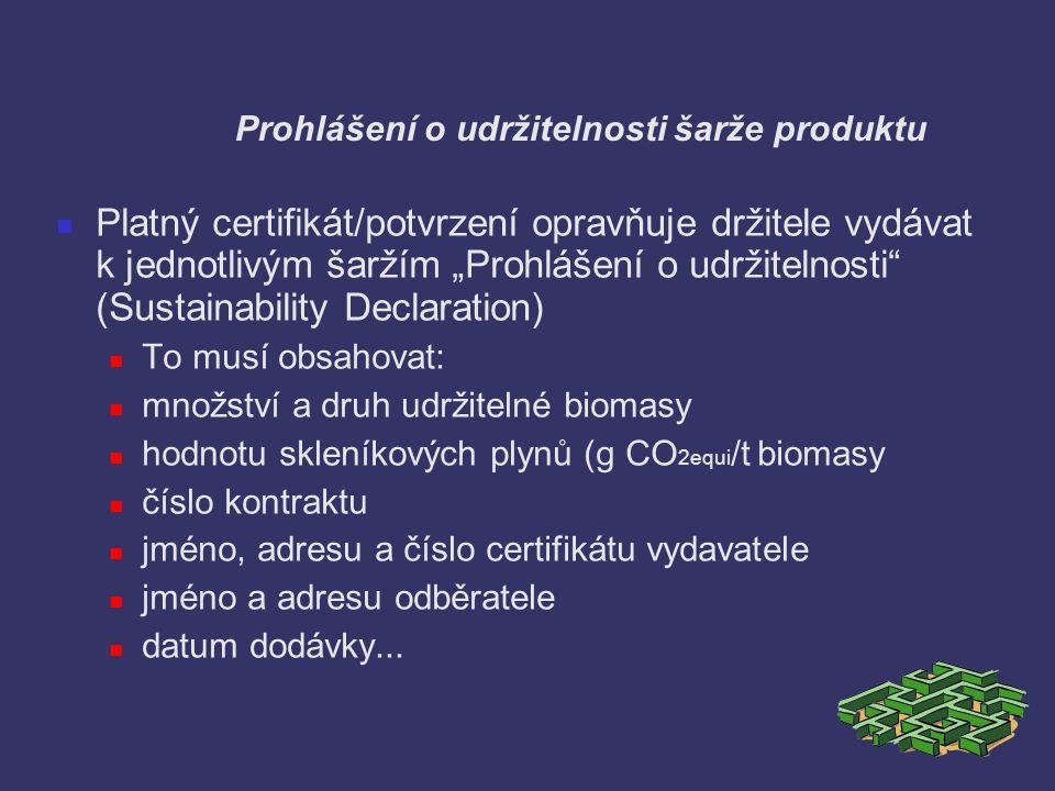 """Prohlášení o udržitelnosti šarže produktu Platný certifikát/potvrzení opravňuje držitele vydávat k jednotlivým šaržím """"Prohlášení o udržitelnosti"""" (Su"""