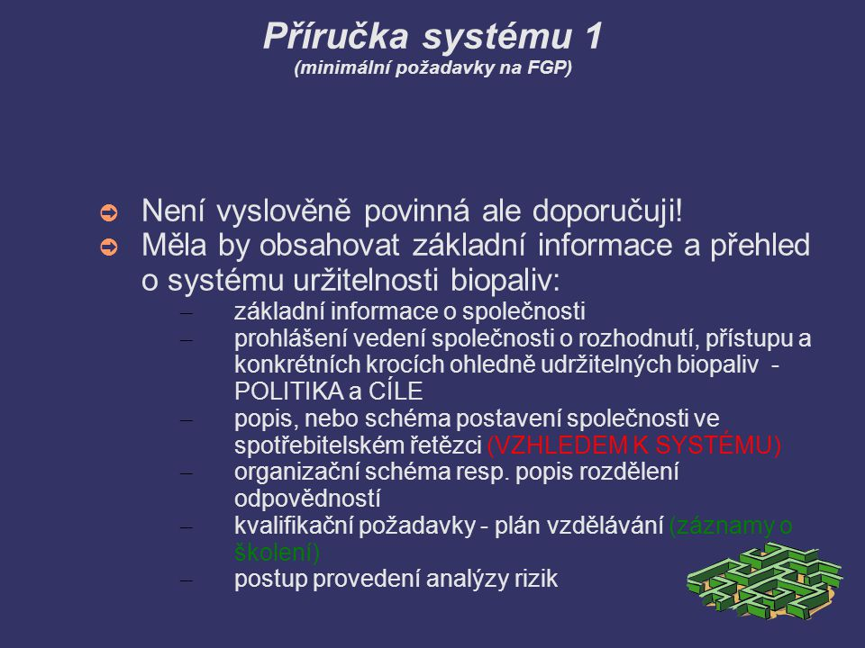 Příručka systému 1 (minimální požadavky na FGP) ➲ Není vyslověně povinná ale doporučuji! ➲ Měla by obsahovat základní informace a přehled o systému ur