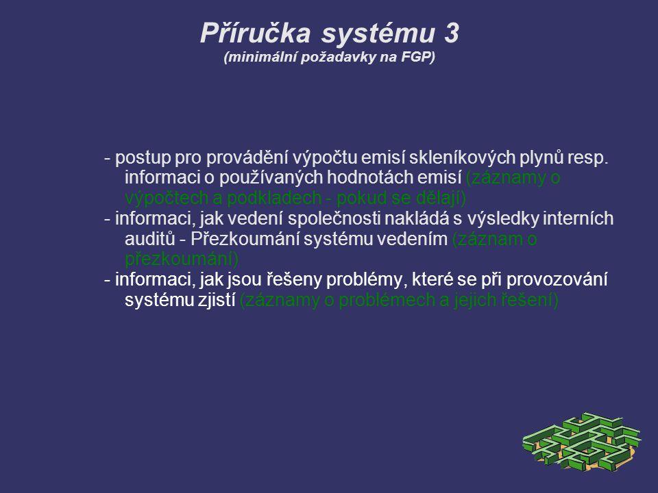 Příručka systému 3 (minimální požadavky na FGP) - postup pro provádění výpočtu emisí skleníkových plynů resp. informaci o používaných hodnotách emisí