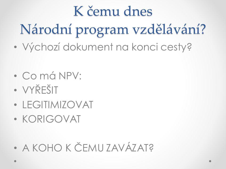 K čemu dnes Národní program vzdělávání. Výchozí dokument na konci cesty.