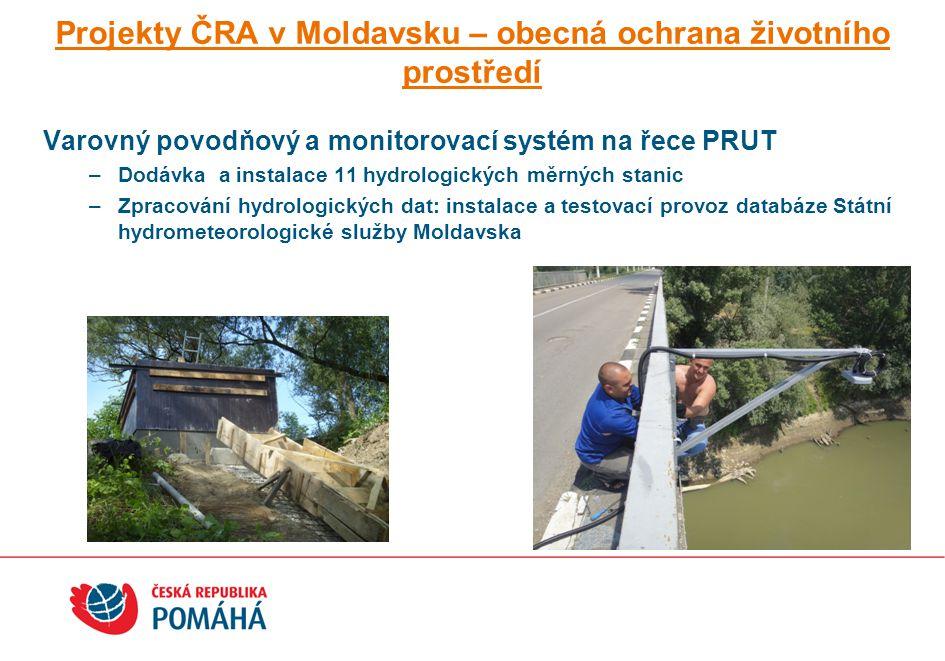 Projekty ČRA v Moldavsku – obecná ochrana životního prostředí Varovný povodňový a monitorovací systém na řece PRUT –Dodávka a instalace 11 hydrologick