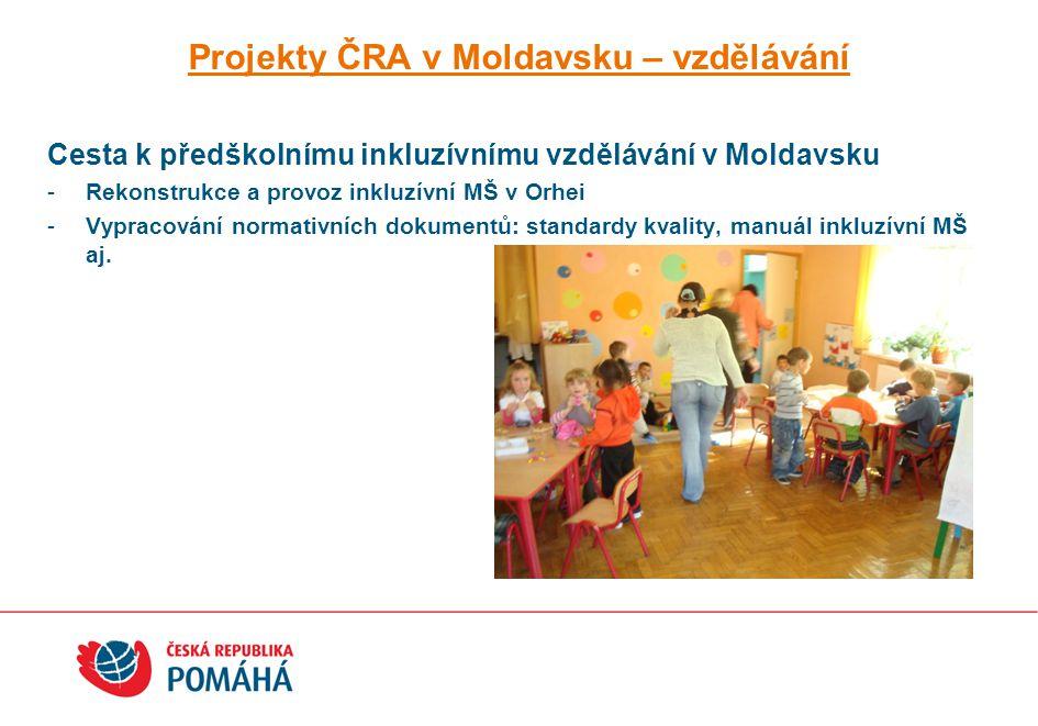 Projekty ČRA v Moldavsku – sociální infrastruktura Podpora tvorby národní koncepce pro práci s opuštěnými dětmi –analýza situace opuštěných dětí a jim poskytovaných služeb –celonárodní census opuštěných dětí a vybudování modulu integrované databáze sociálních služeb –Zaškolení sociálních pracovníků a zaměstnanců MPSOR –informační kampaň