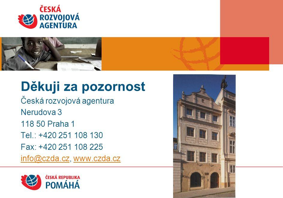 Česká rozvojová agentura Nerudova 3 118 50 Praha 1 Tel.: +420 251 108 130 Fax: +420 251 108 225 info@czda.czinfo@czda.cz, www.czda.czwww.czda.cz Děkuj