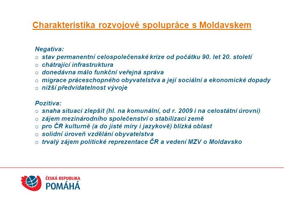 o v letech 2006 - 2010 se v Moldavsku angažovaly na dvě desítky českých subjektů (firem, nevládních organizací a univerzit) o celkový objem finančních prostředků na bilaterální projekty ZRS ČR dosáhl v letech 2006 – 2010 objemu cca 222 mil.