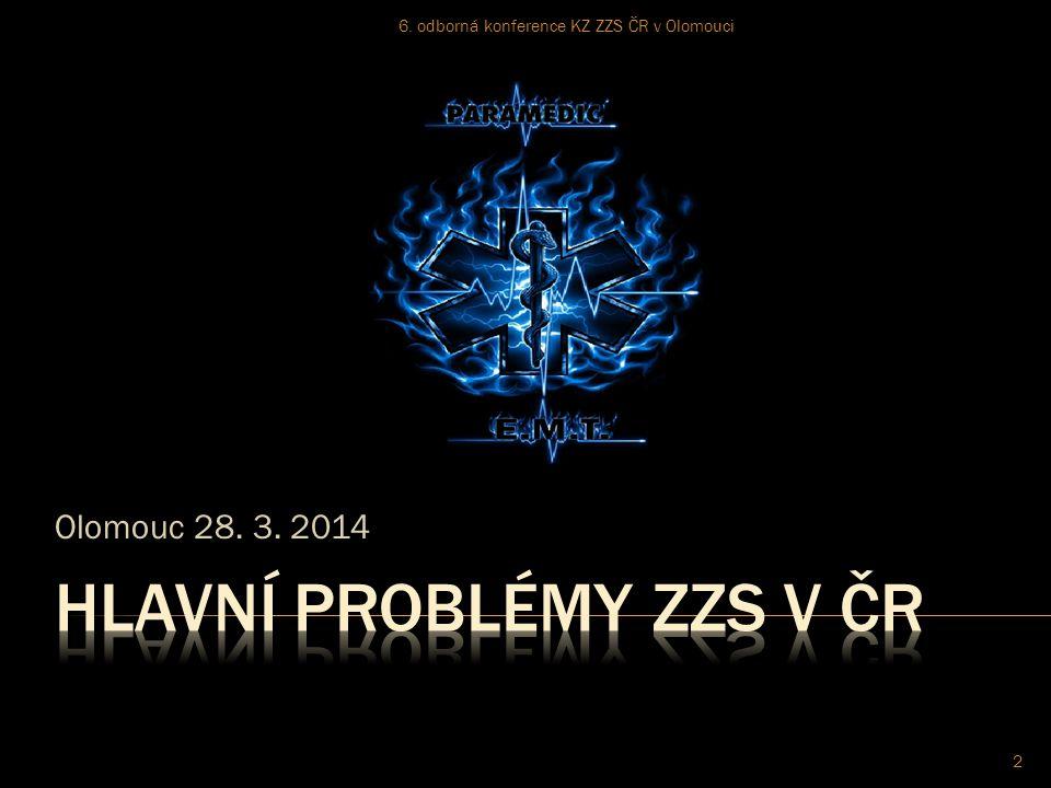 Olomouc 28. 3. 2014 2 6. odborná konference KZ ZZS ČR v Olomouci