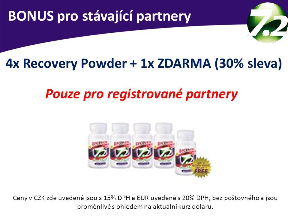 BONUS pro stávající partnery 4x Recovery Powder + 1x ZDARMA (30% sleva) Pouze pro registrované partnery Ceny v CZK zde uvedené jsou s 15% DPH a EUR uv