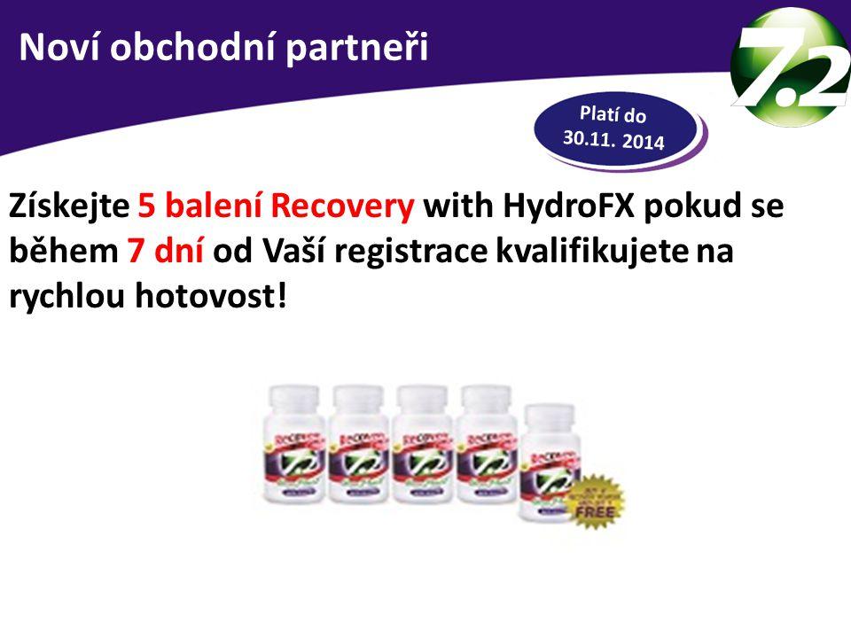 RYCHLÁ HOTOVOST Získejte 5 balení Recovery with HydroFX pokud se během 7 dní od Vaší registrace kvalifikujete na rychlou hotovost! Platí do 30.11. 201