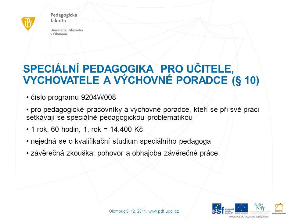 SPECIÁLNÍ PEDAGOGIKA PRO UČITELE, VYCHOVATELE A VÝCHOVNÉ PORADCE (§ 10) číslo programu 9204W008 pro pedagogické pracovníky a výchovné poradce, kteří s