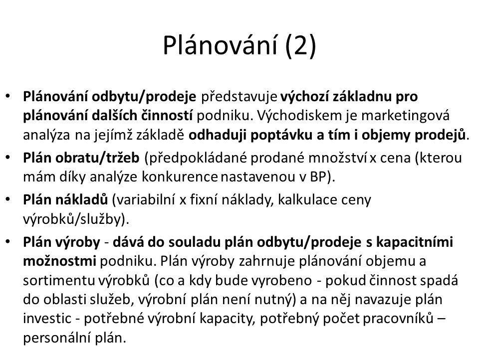 Plánování (2) Plánování odbytu/prodeje představuje výchozí základnu pro plánování dalších činností podniku. Východiskem je marketingová analýza na jej