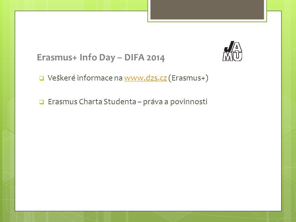 Erasmus+ Info Day – DIFA 2014  Veškeré informace na www.dzs.cz (Erasmus+)www.dzs.cz  Erasmus Charta Studenta – práva a povinnosti