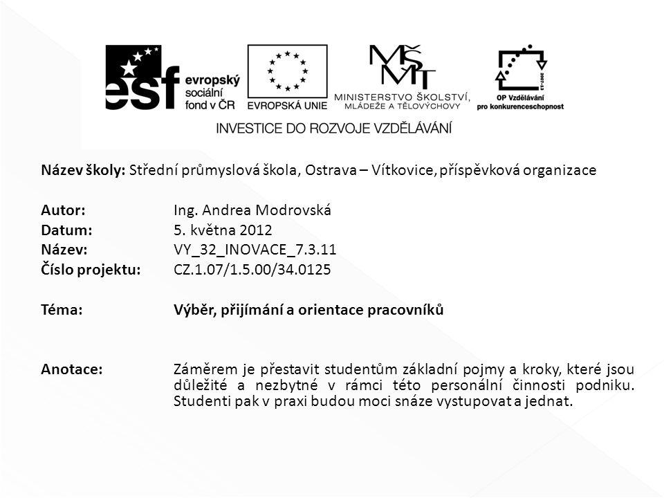Název školy: Střední průmyslová škola, Ostrava – Vítkovice,příspěvková organizace Autor: Ing.