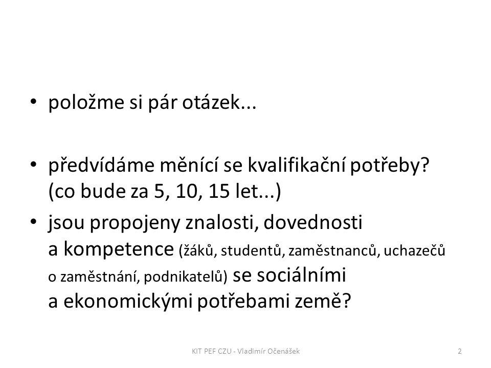 na co vás škola připravuje? (výňatek z výroční zprávy školy) 23KIT PEF CZU - Vladimír Očenášek