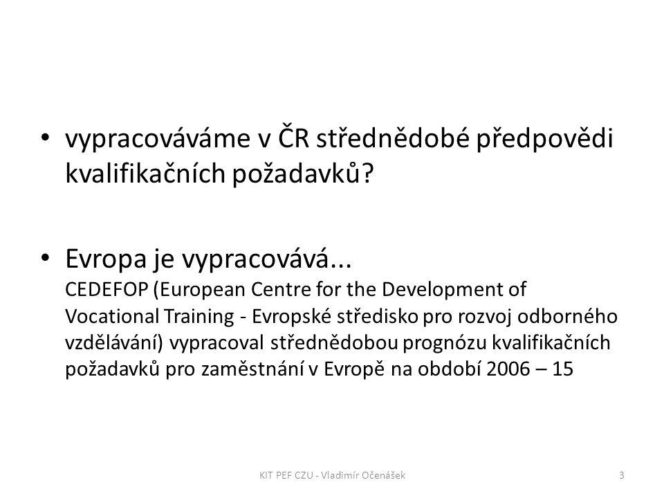 Objeví se pracovní pozice Rozdělené podle požadované úrovně vzdělání (úroveň 1 až 8) 34KIT PEF CZU - Vladimír Očenášek
