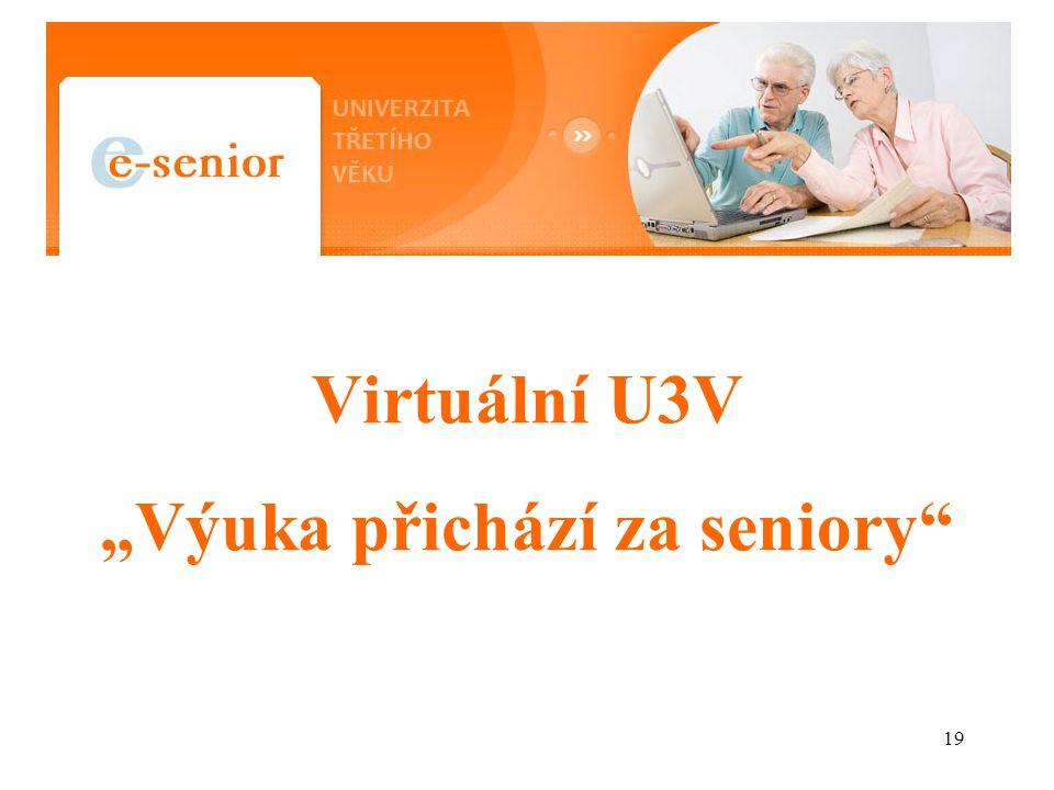 """Virtuální U3V """"Výuka přichází za seniory 19"""