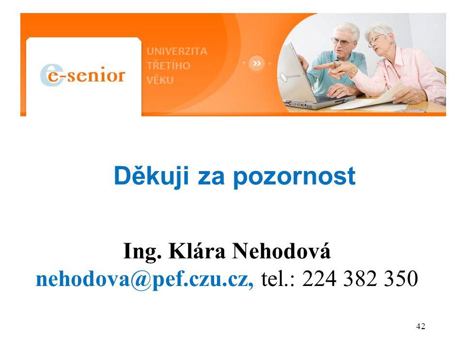 42 Děkuji za pozornost Ing. Klára Nehodová nehodova@pef.czu.cz, tel.: 224 382 350