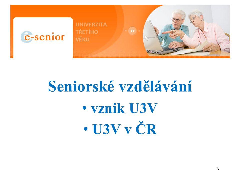 Seniorské vzdělávání vznik U3V U3V v ČR 8