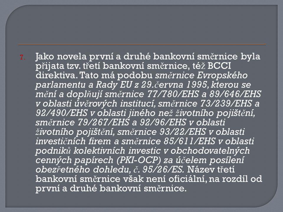 7. Jako novela první a druhé bankovní sm ě rnice byla p ř ijata tzv.