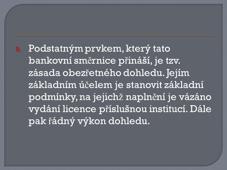 9. Podstatným prvkem, který tato bankovní sm ě rnice p ř ináší, je tzv.