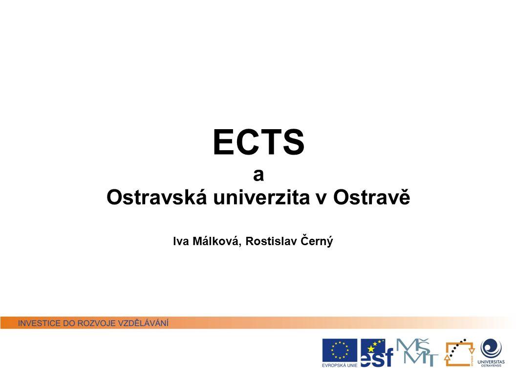 ECTS a Ostravská univerzita v Ostravě Iva Málková, Rostislav Černý