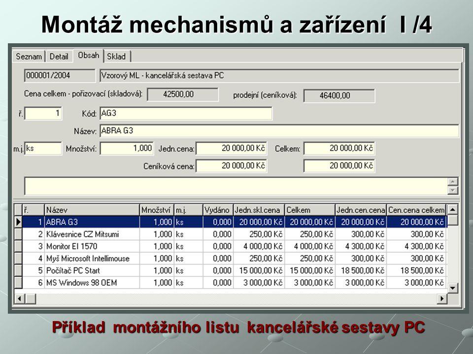 Montáž mechanismů a zařízení I /4 Příklad montážního listu kancelářské sestavy PC
