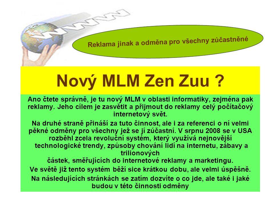 Nový MLM Zen Zuu .Ano čtete správně, je tu nový MLM v oblasti informatiky, zejména pak reklamy.