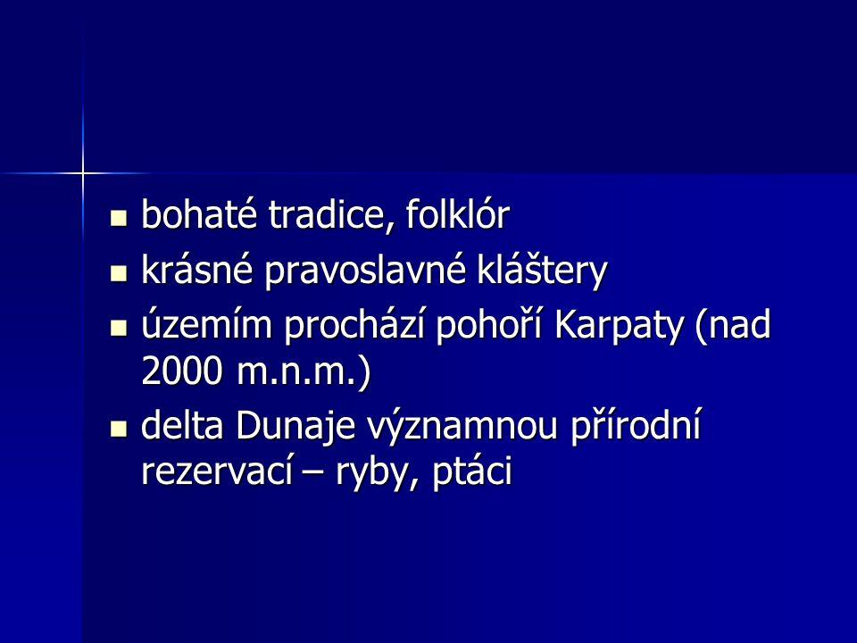 bohaté tradice, folklór bohaté tradice, folklór krásné pravoslavné kláštery krásné pravoslavné kláštery územím prochází pohoří Karpaty (nad 2000 m.n.m