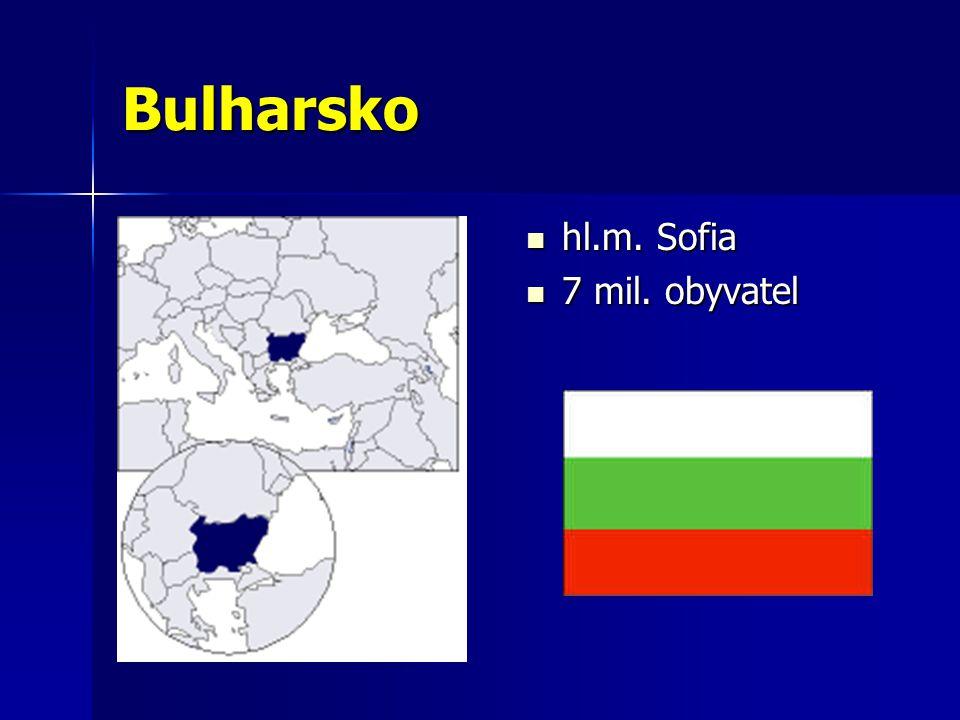 Bulharsko hl.m. Sofia hl.m. Sofia 7 mil. obyvatel 7 mil. obyvatel