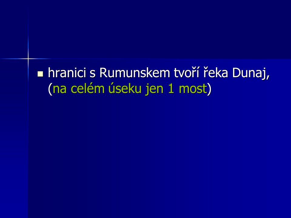 hranici s Rumunskem tvoří řeka Dunaj, (na celém úseku jen 1 most) hranici s Rumunskem tvoří řeka Dunaj, (na celém úseku jen 1 most)