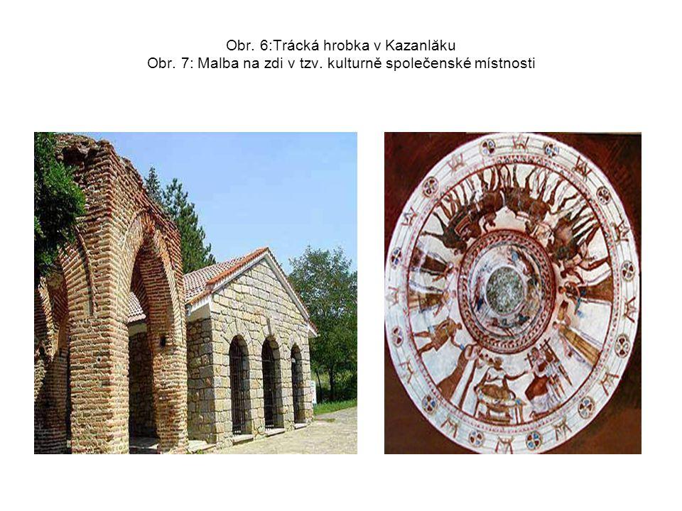 Obr. 6:Trácká hrobka v Kazanlăku Obr. 7: Malba na zdi v tzv. kulturně společenské místnosti