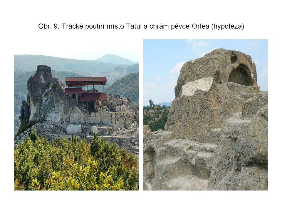 Obr. 9: Trácké poutní místo Tatul a chrám pěvce Orfea (hypotéza)