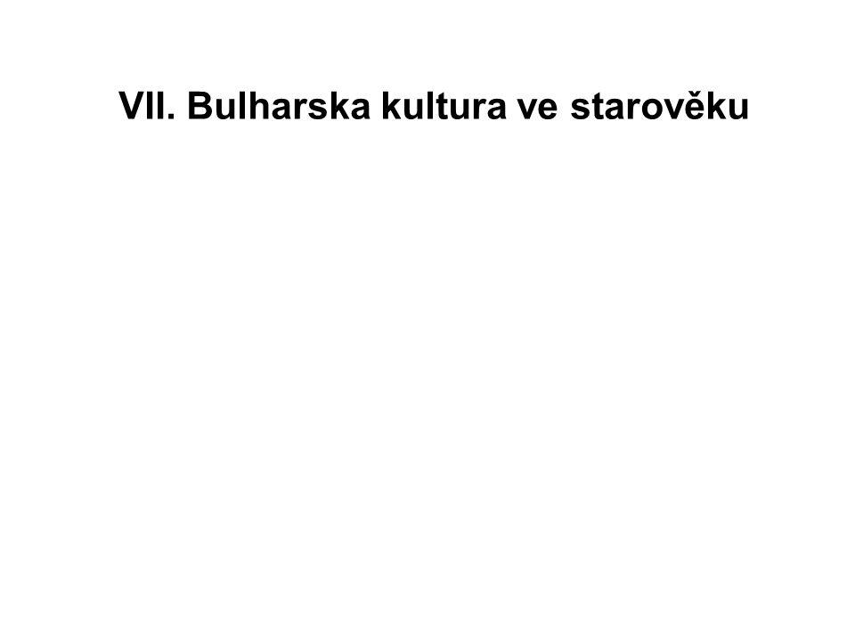 VII. Bulharska kultura ve starověku