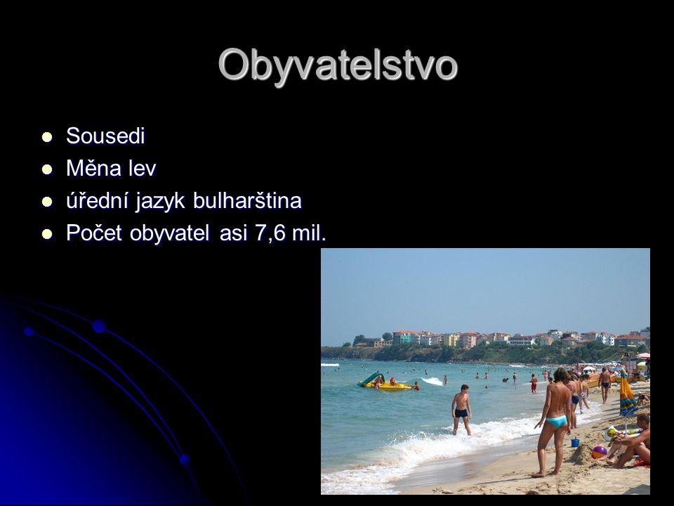 Obyvatelstvo Sousedi Sousedi Měna lev Měna lev úřední jazyk bulharština úřední jazyk bulharština Počet obyvatel asi 7,6 mil. Počet obyvatel asi 7,6 mi