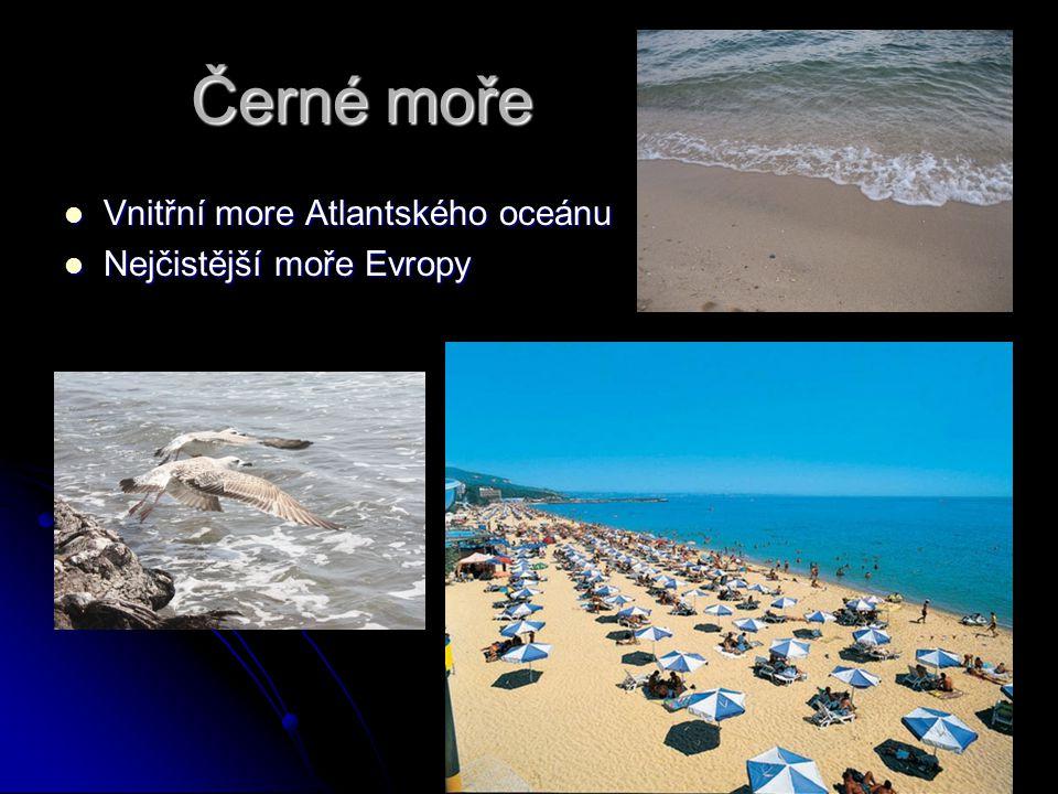 Černé moře Vnitřní more Atlantského oceánu Vnitřní more Atlantského oceánu Nejčistější moře Evropy Nejčistější moře Evropy