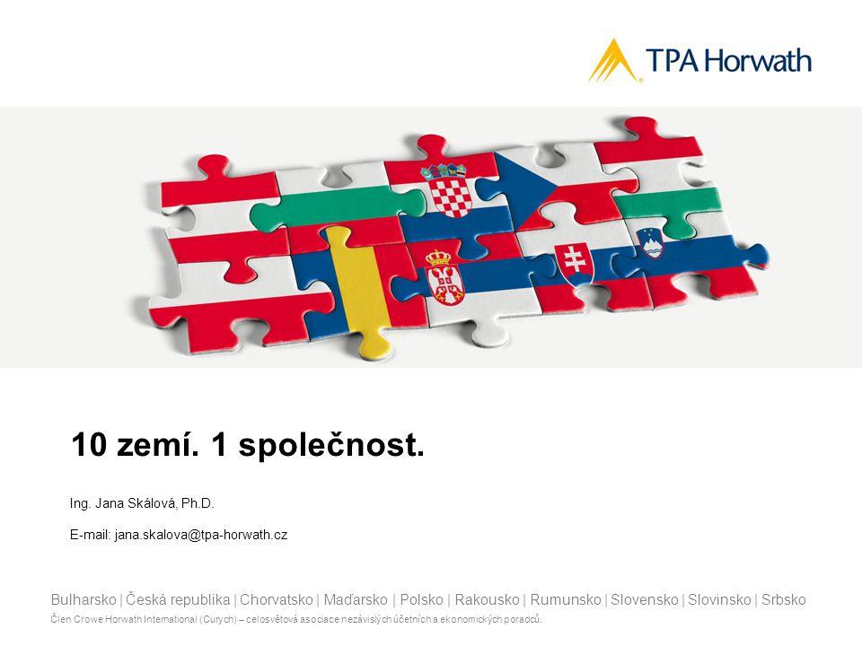 Bulharsko | Česká republika | Chorvatsko | Maďarsko | Polsko | Rakousko | Rumunsko | Slovensko | Slovinsko | Srbsko Člen Crowe Horwath International (Curych) – celosvětová asociace nezávislých účetních a ekonomických poradců.