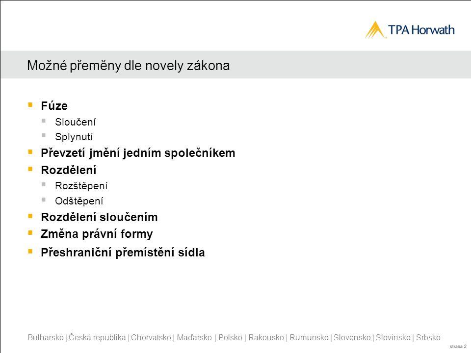 Bulharsko | Česká republika | Chorvatsko | Maďarsko | Polsko | Rakousko | Rumunsko | Slovensko | Slovinsko | Srbsko strana 2 Možné přeměny dle novely
