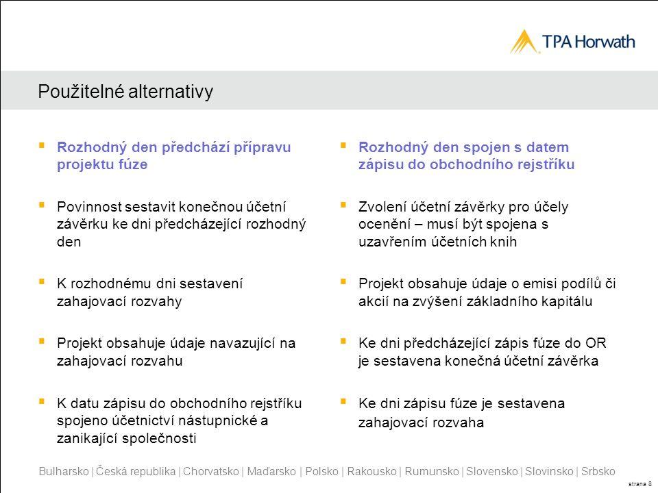 Bulharsko | Česká republika | Chorvatsko | Maďarsko | Polsko | Rakousko | Rumunsko | Slovensko | Slovinsko | Srbsko strana 8 Použitelné alternativy 